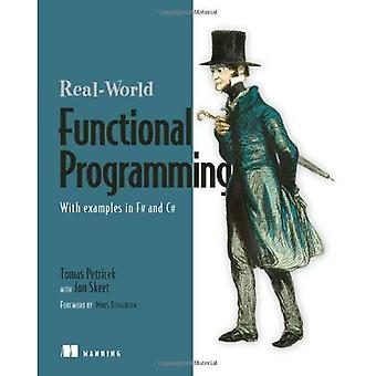 Real World Functional Programming: With Examples in F# and C#