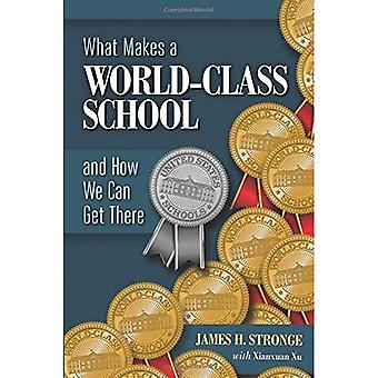 What Makes a World-Class School and How We Can Get� There