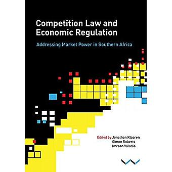 Competition law and economic regulation: Addressing market power in Southern Africa