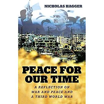 Peace for our Time: A Reflection on War and Peace and a Third World War