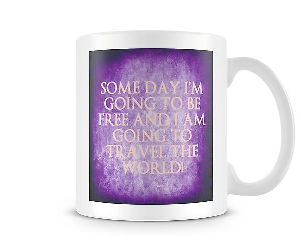 Some Day I'm Going To Be Free Mug