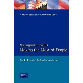 Management Skills Making the Most of People by Evendon