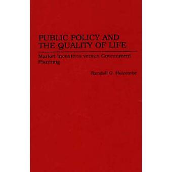 Politiche pubbliche e gli incentivi di mercato di qualità della vita contro governo pianificazione di G. Holcombe & Randall