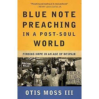 Bluenote pregando em um mundo PostSoul por Moss III & Otis