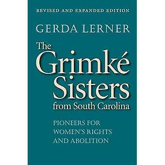 Die Grimk Schwestern aus South Carolina Pioniere für Frauen Rechte und Abschaffung von & Gerda Lerner