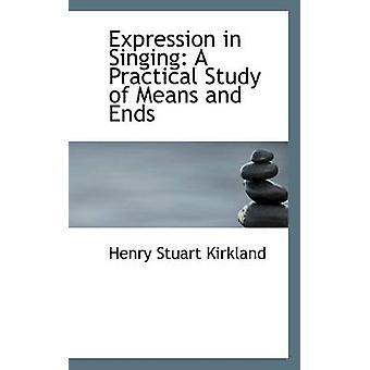 التعبير في الغناء دراسة عملية للوسائل والغايات التي كيركلاند & هنري ستيوارت