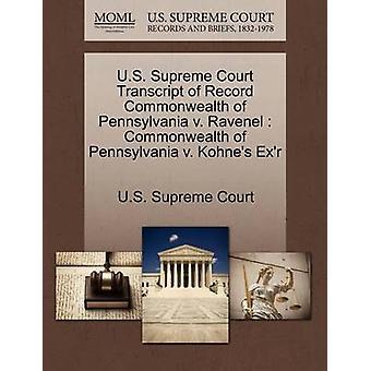E.U. Supremo Tribunal transcrição de registro da comunidade de Pensilvânia v. Ravenel Commonwealth of Pennsylvania v. Kohnes Exr pela Suprema Corte dos EUA