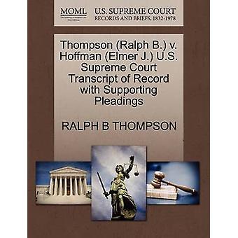Thompson Ralph B. v. Hoffman Elmer J. U.S. Supreme Court Transcript of Record with Supporting Pleadings by THOMPSON & RALPH B
