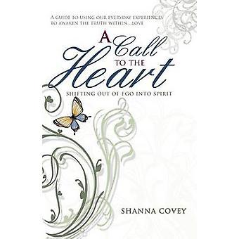 Un appel au coeur déplacement hors Ego dans l'esprit de Covey & Shanna