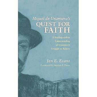 Miguel de Unamunos Quest for Faith by Evans & Jan E.