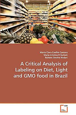 A Critical Analysis of Labeling on Diet             Light and GMO food in Brazil by Camara & Maria Clara Coelho