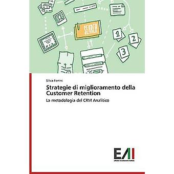 Strategie di miglioramento della Customer Retention by Ferrini Silvia