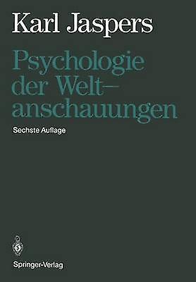 Psychologie Der Weltanschauungen by Jaspers & Karl