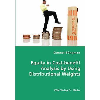 Eget kapital i Costbenefit analys med hjälp av fördelningsmässiga vikter av Bngman & Gunnel