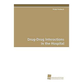 DrugDrug Interactions in the Hospital by Vonbach & Priska