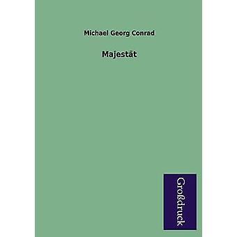 Majestat by Conrad & Michael Georg