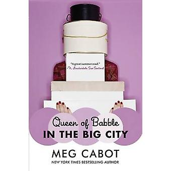 Queen of Babble in the Big City by Meg Cabot - 9780060852016 Book