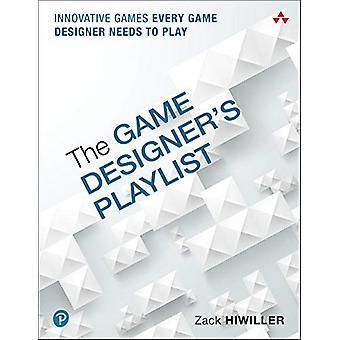 The Game Designer's Playlist - Innovative Games Every Game Designer Ne