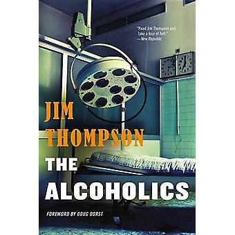 The Alcoholics by Jim Thompson - Doug Dorst - 9780316403955 Book