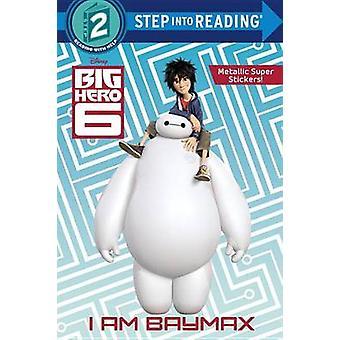 I Am Baymax (Disney Big Hero 6) by Random House Disney - Billy Wrecks