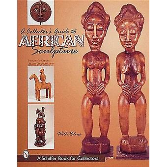 A Collector's Guide to African Sculpture by Theodore Toatley - Dougla