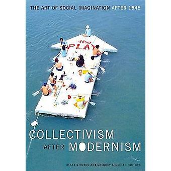 Collectivism After Modernism - The Art of Social Imagination After 194