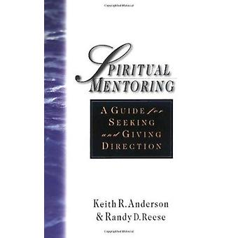 Spiritual Mentoring - A Guide for Seeking & Giving Direction by Keith