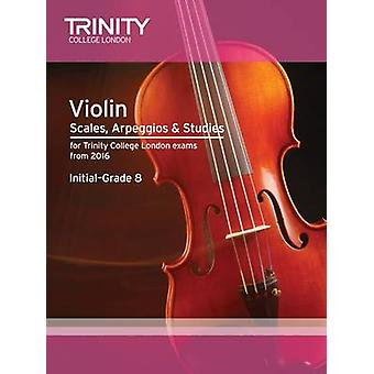 Violin Scales - Exercises & Studies Initial-Grade 8 from 2016 by Trin