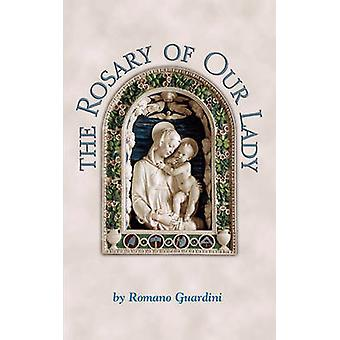 Rosary of Our Lady by Romano Guardini - 9780918477781 Book