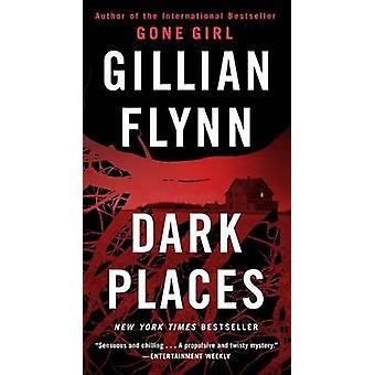 Dark Places (Mass Market) by Gillian Flynn - 9781101902882 Book