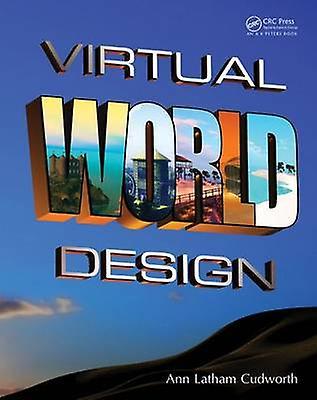 Virtual World Design by Ann Latham Cudworth - 9781466579613 Book