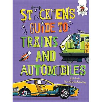 Stickmen's Guide to Trains and Automobiles by Chris Oxlade - John Far