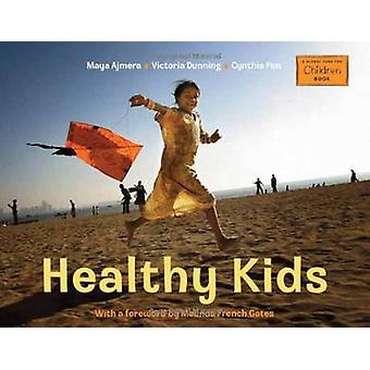 Healthy Kids by Maya Ajmera - Victoria Dunning - 9781580894371 Book
