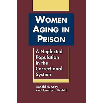 Women Aging in Prison - A Neglected Population in the Correctional Sys