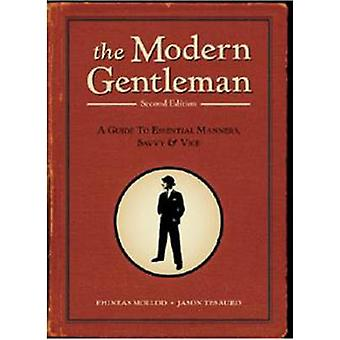 The Modern Gentleman - A Guide to Essential Manners - Savvy - and Vice