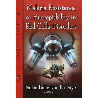 Malaria Resistance or Susceptibility in Red Cells Disorders by Farba