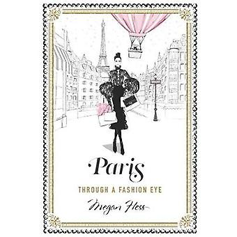 Paris - Through a Fashion Eye by Megan Hess - 9781743792476 Book