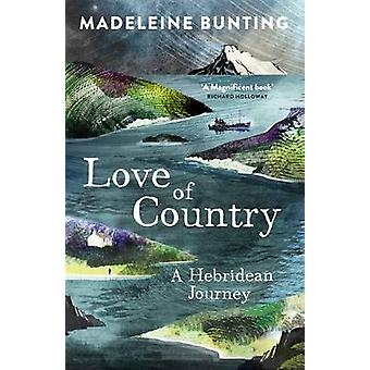 Love of Country - A Hebridean Journey by Madeleine Bunting - 978184708