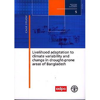 Livelihood Adaptation to Climate Variability and Change in Drought-Pr