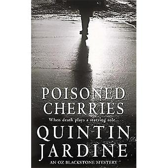 Poisoned Cherries Oz Blackstone series Book 6  Murder and intrigue in a thrilling crime novel by Quintin Jardine