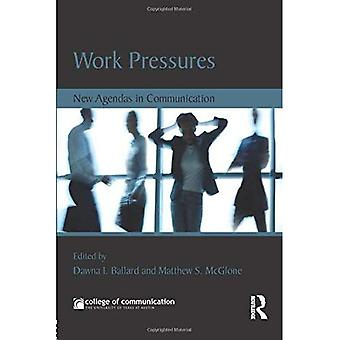 Pressions sur le travail : nouveaux agendas en communication (Nouveaux agendas dans la série de communications)