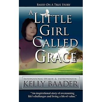 A Little Girl Called Grace by Baader & Kelly