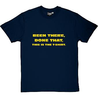Been There, Done That, This Is The T-Shirt Men's T-Shirt