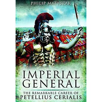 Imperial General by Philip Matyszak