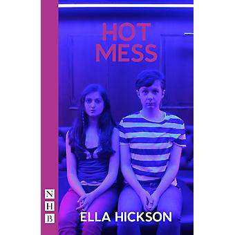 Precious Little Talent & Hot Mess (NHB Modern Plays) (Paperback) by Hickson Ella