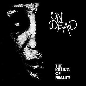 Undead - Killing of Reality [Vinyl] USA import