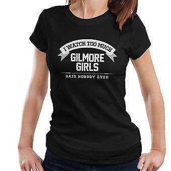 Veo demasiado las chicas Gilmore dijo nadie nunca de la mujer camiseta