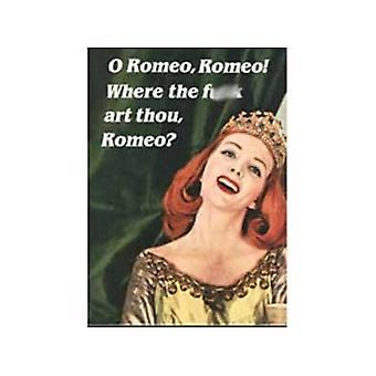 Oh Romeo, oh Romeo, donde... Imán de nevera divertido