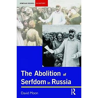 Abolition of Serfdom in Russia  17621907 by Moon & David
