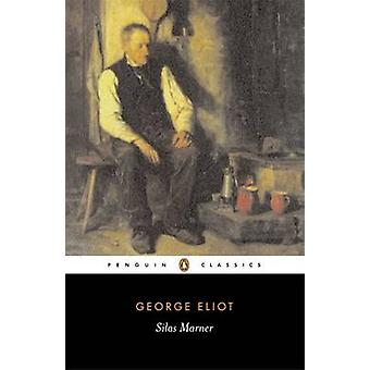 Silas Marner - the Weaver of Raveloe by George Eliot - David Carroll -